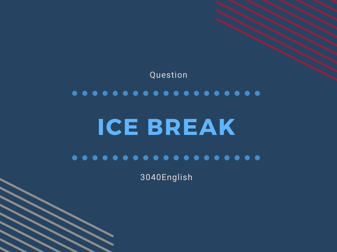 Question : Ice Break