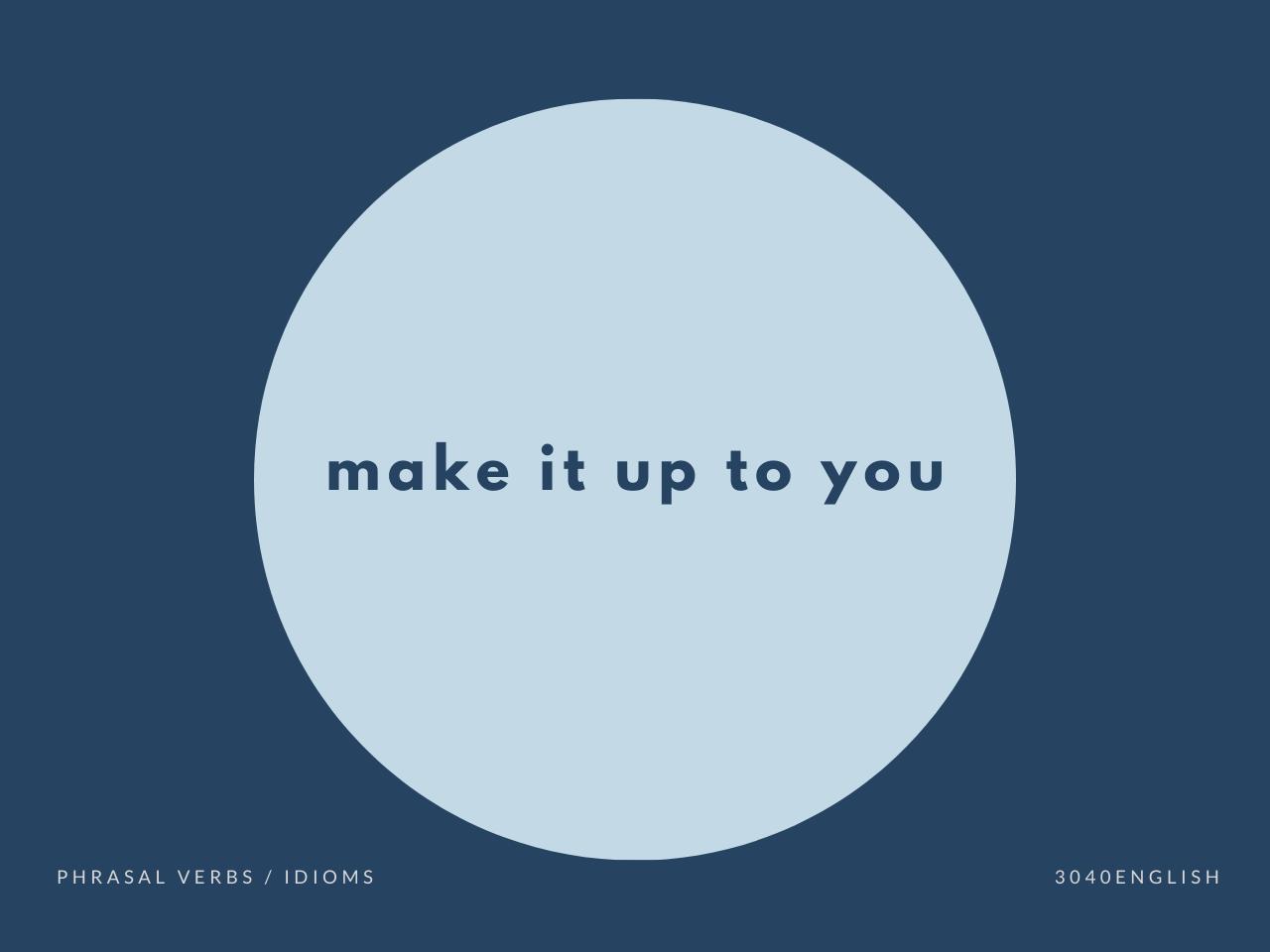 make it up to you の意味と簡単な使い方【例文あり】