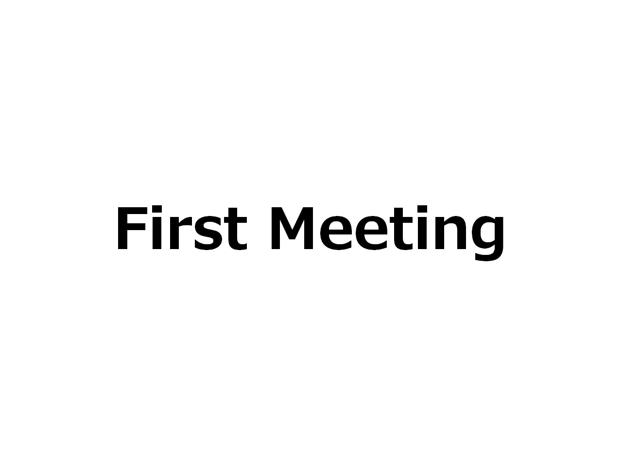 Question : First Meeting