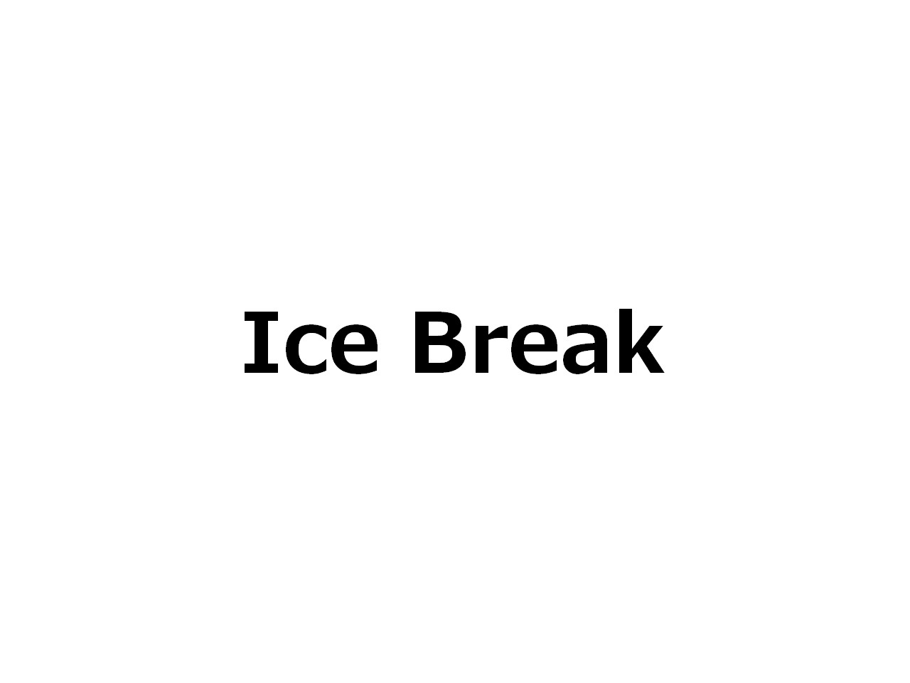 Ice Break