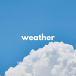 天気・天候の英語表現フレーズ96選【英単語・英会話用例文あり】