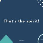That's the spirit! の意味は?【英語・英会話】