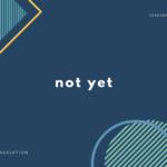 「まだ~していない」の英語表現【英会話用例文あり】