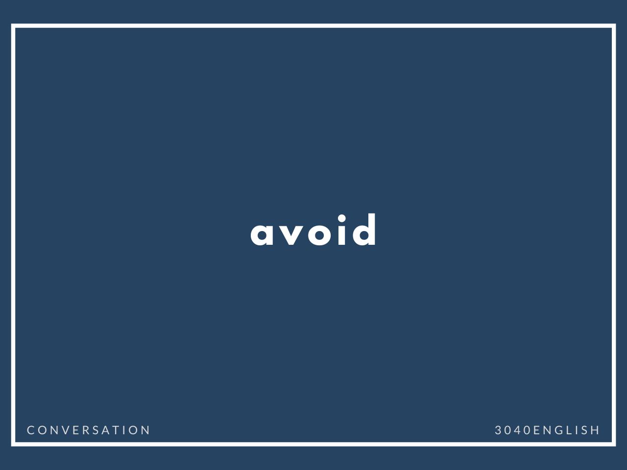 「~するのを避けるようにしている」の英語表現【例文あり】