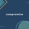 「妥協」の英語表現2選【単語・英会話用例文あり】