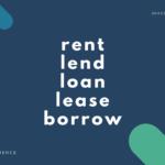 【貸す?借りる?】lend, loan, borrow, rent, lease の違いを解説!【英語】