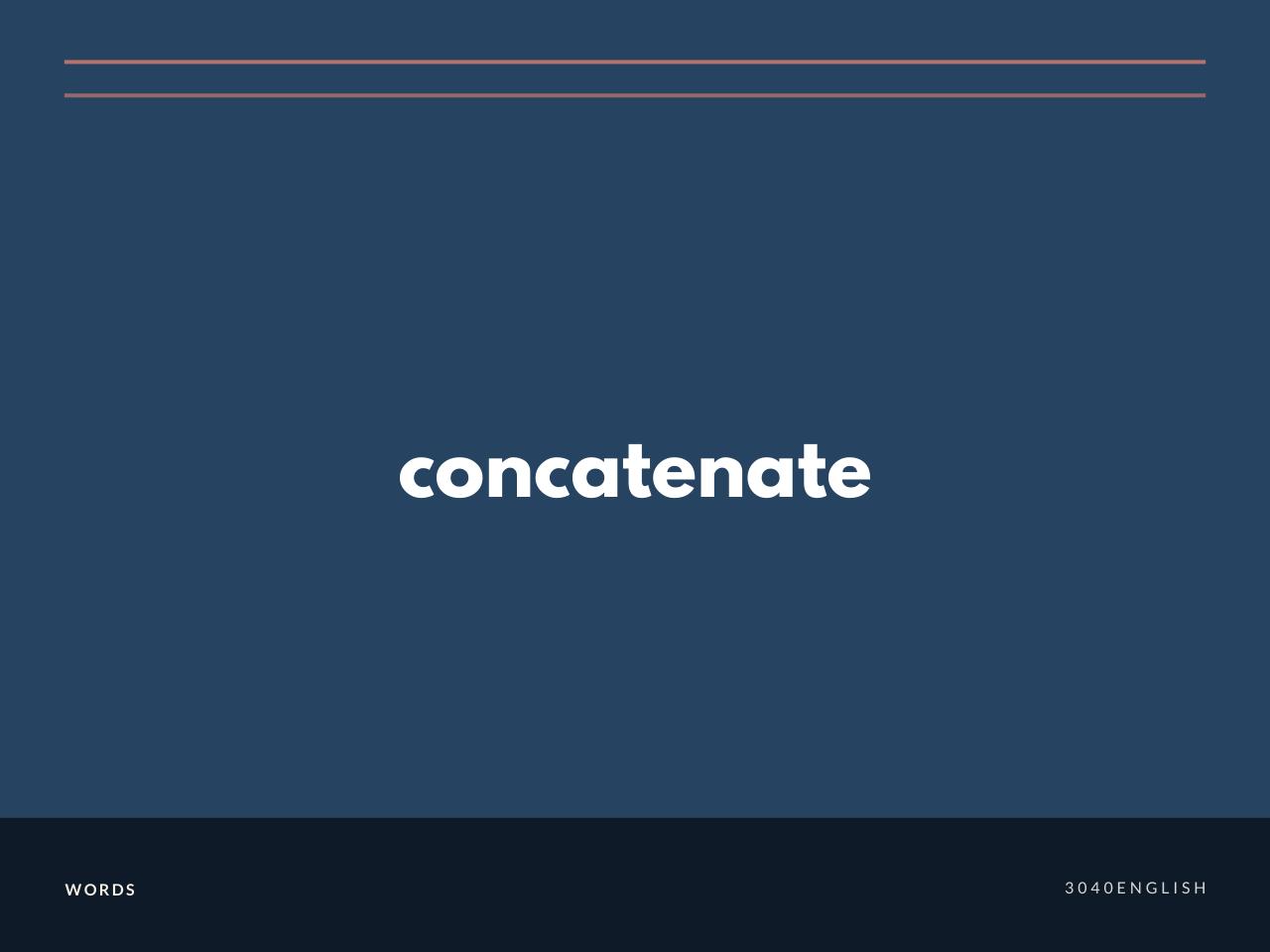 concatenate の意味と簡単な使い方【音読用例文あり】