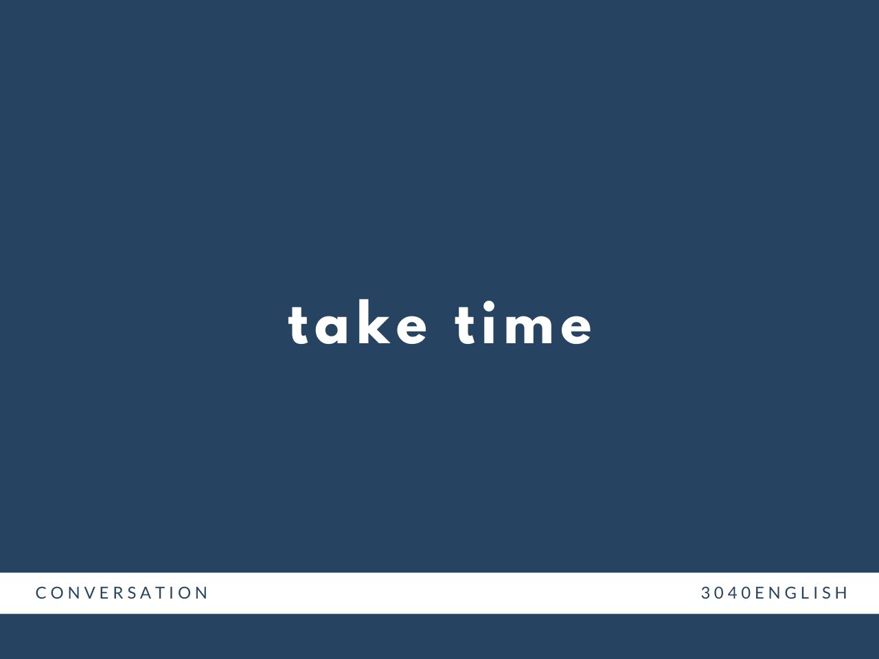 「時間がかかる」の英語表現【英会話用例文あり】