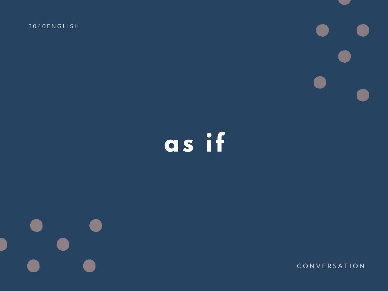 英会話でよく使う as if ... の意味と簡単な使い方【例文あり】