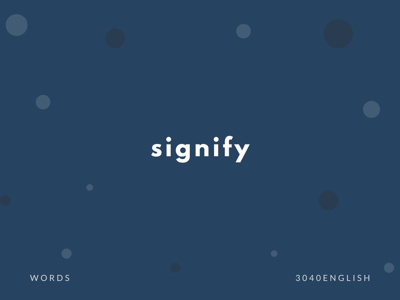signify の意味と簡単な使い方【音読用例文あり】