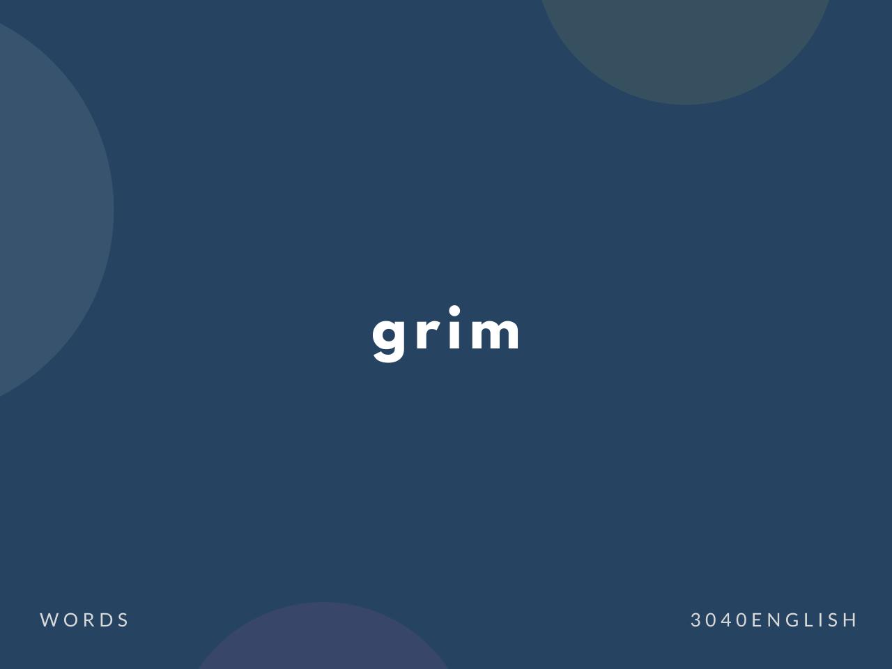 grim の意味と簡単な使い方【音読用例文あり】