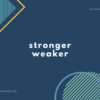 「強くなる・強くする・弱くなる・弱くする」の英会話・英語表現6選