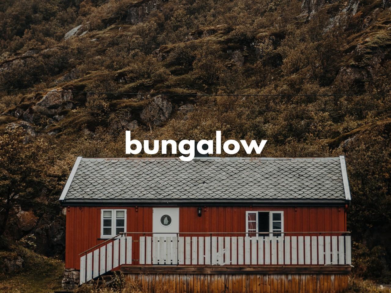 bungalow : バンガロー