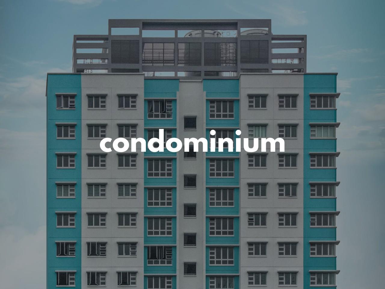 condominium : コンドミニアム