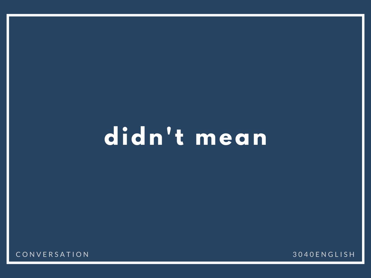 「するつもりはなかった」の英語表現6選【英会話用例文あり】
