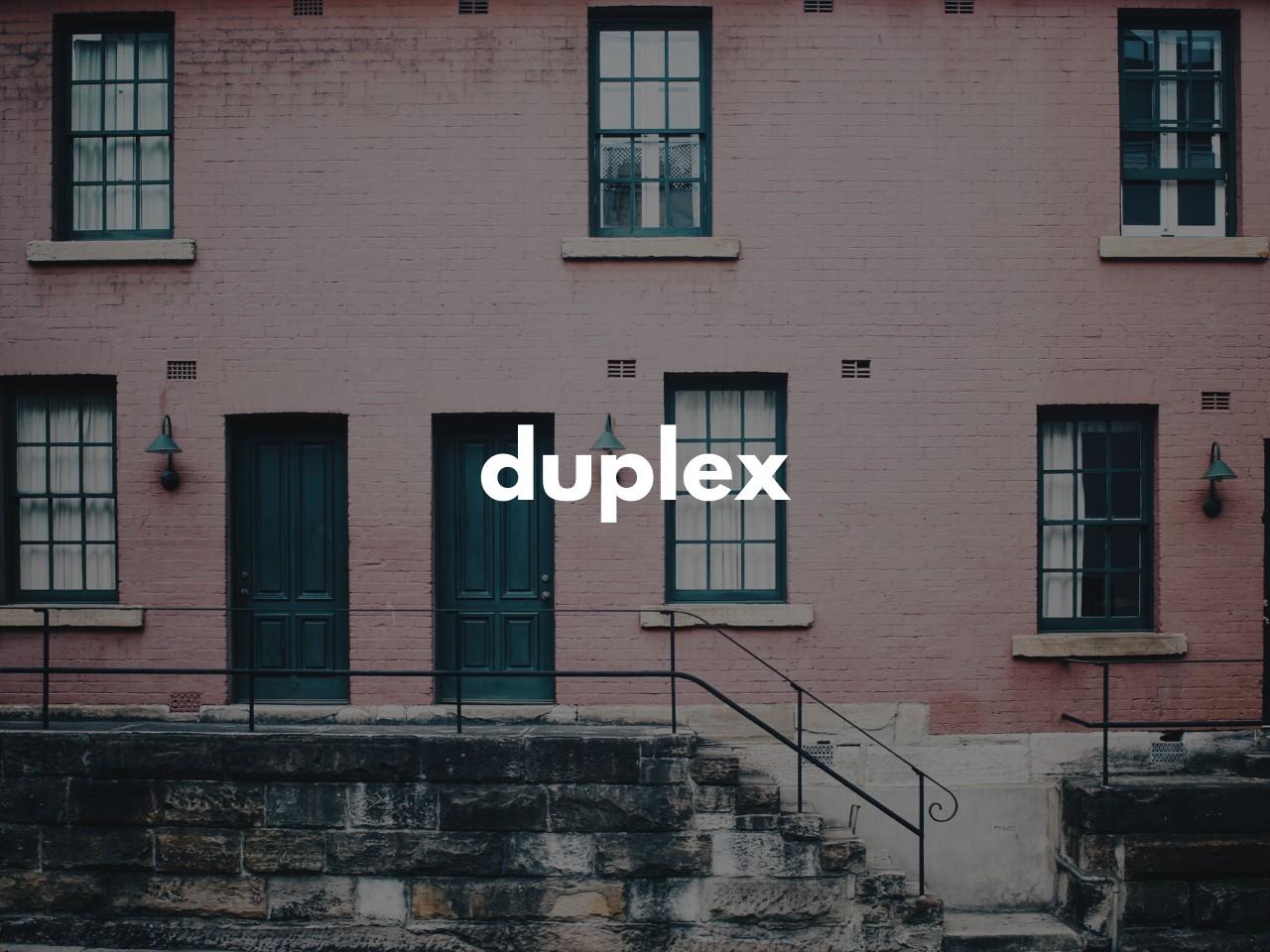 duplex : 2つに分けられた家
