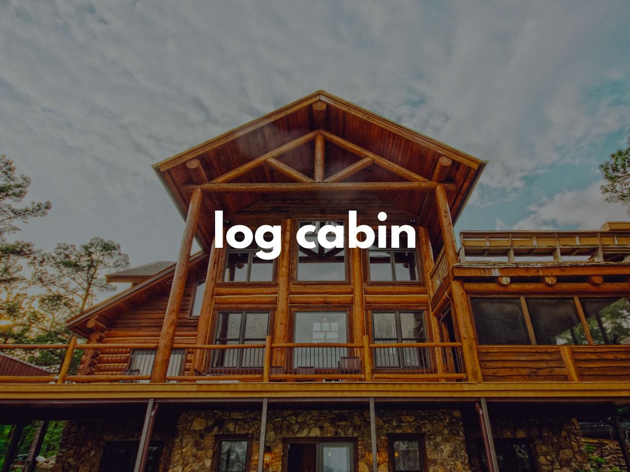 lodge : log cabin : 丸太小屋