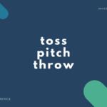 【投げる】throw, pitch, toss, hurl, cast, fling の違い【解説あり】