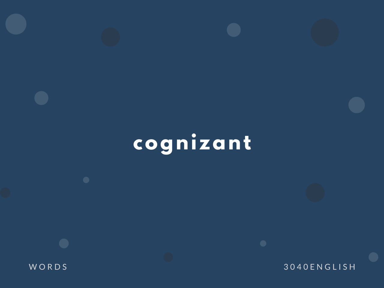 cognizant / cognisant の意味と簡単な使い方【音読用例文あり】
