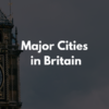 イギリスの州・地域と主な都市・街の英語一覧【スペル・発音用音声あり】