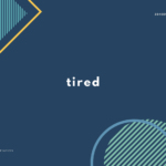 「疲れる」「疲れた」の英語表現8選【英会話用例文あり】