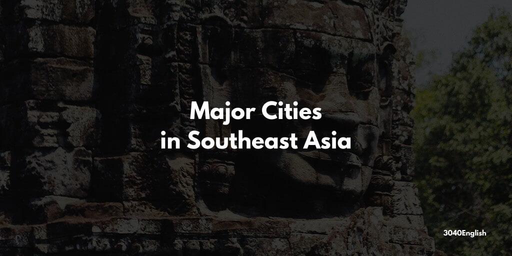 【国別】東南アジアの主な都市・街の英語一覧【音声あり】