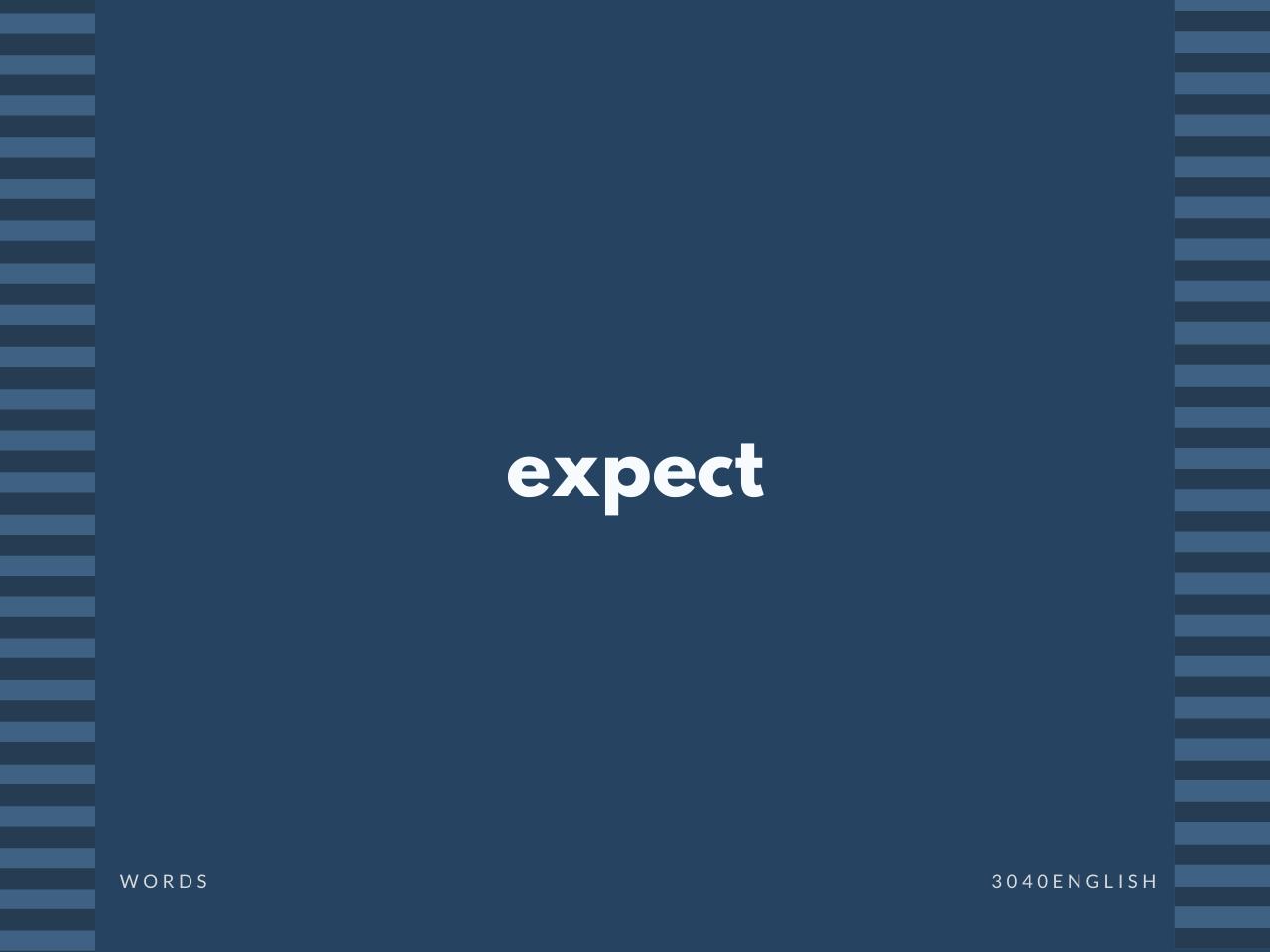 expect の意味と簡単な使い方【音読用例文あり】