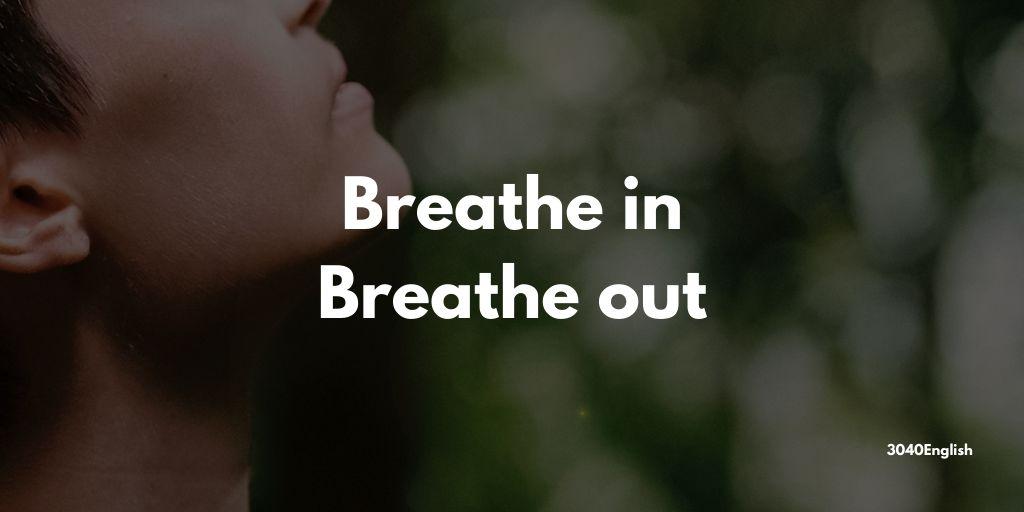 「息を吸う」「息を吐く」の英語表現【英会話用例文あり】