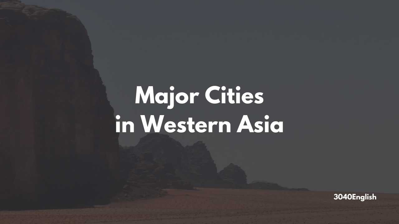 【国別】西アジアの主な都市・街の英語一覧【音声あり】