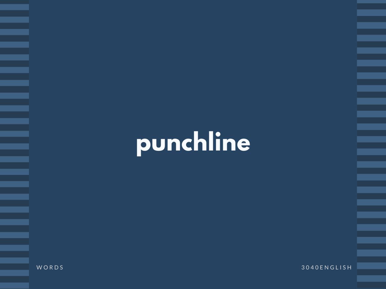 【パンチライン】punch line, punchline の意味と簡単な使い方【英語表現・例文あり】